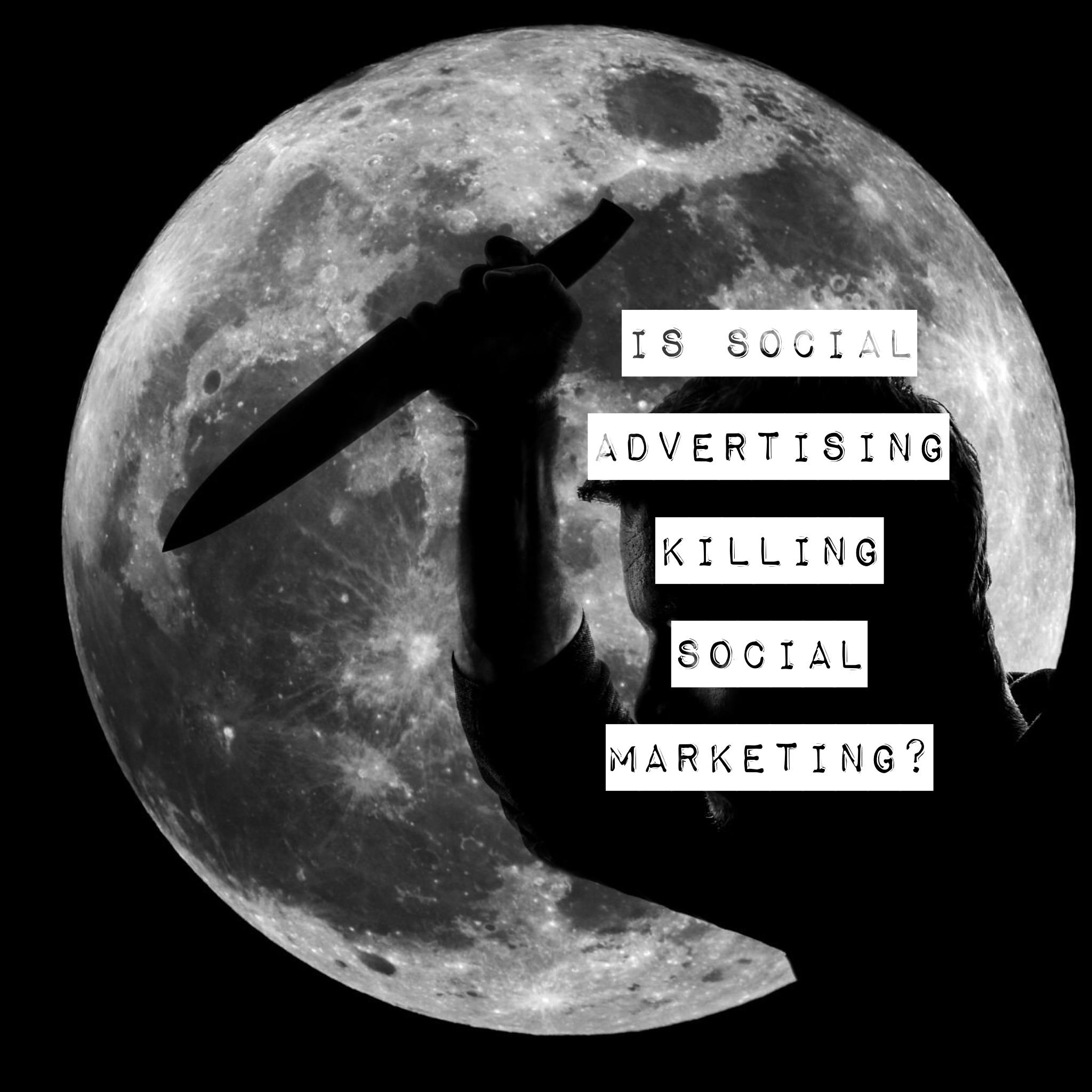 Is social advertising killing social marketing?