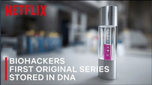 Netflix just announced that it stores the first episode of Biohackers in DNA storage