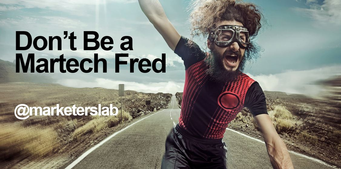 don't be a martech-fred
